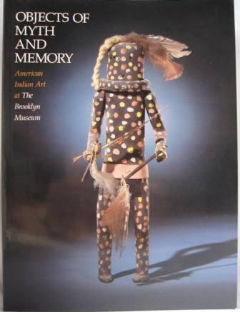 Image for Objects of Myth and Memory: American Indian Art at The Brooklyn Museum