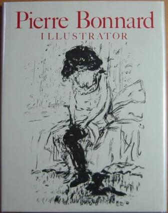 Image for Pierre Bonnard, Illustrator: A Catalogue Raisonné