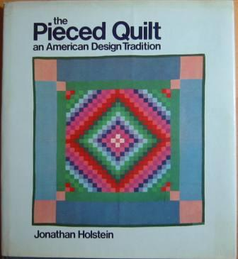 Image for the Pieced Quilt an American Design Tradition