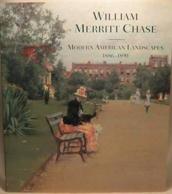 Image for William Merritt Chase - Modern American Landscapes, 1886-1890