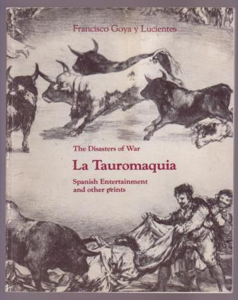 Image for Francisco Goya y Lucientes / The Disasters of War / La Tauromaquia: Spanish Entertainment and other prints
