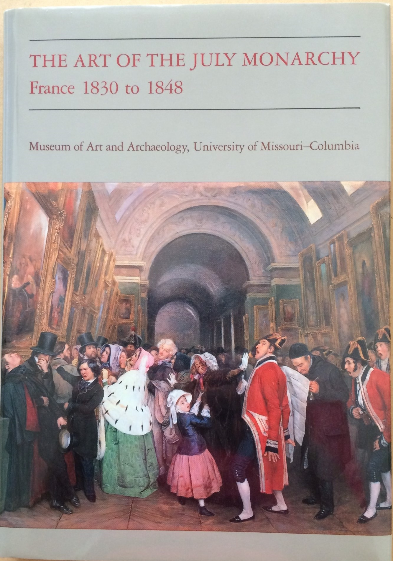 Image for The Art of the July Monarchy: France 1830 to 1848