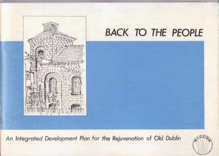 Image for Back to the People: An Integrated Development Plan for the Rejuvenation of Old Dublin