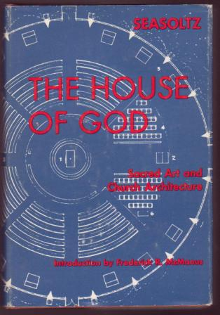 Image for The House of God: Sacred Art and Church Architecture
