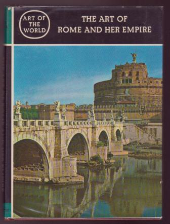 Image for The Art of Rome and Her Empire