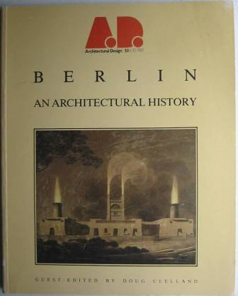 Image for Berlin - An Architectural History: AD Profile 50. (AD Magazine Vol. 53, No. 11/12, 1983)