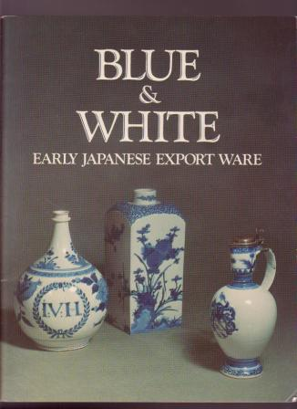 Image for Blue & White: Early Japanese Export Ware