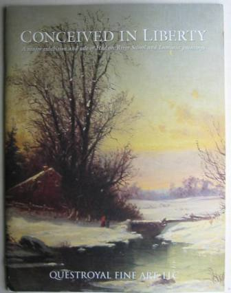 Image for Conceived in Liberty: A Major exhibition and sale of Hudson River School and Luminist paintings