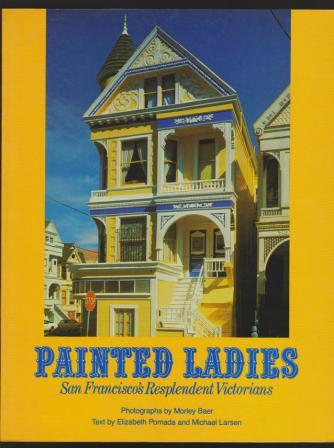 Image for Painted Ladies, San Francisco's Resplendent Victorians