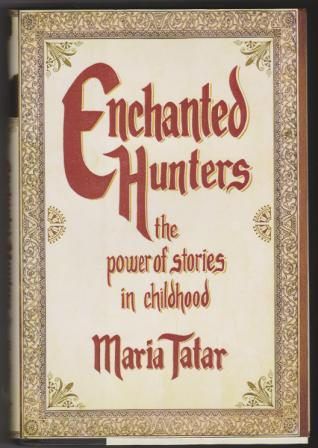 Image for Enchanted Hunters: The Power of Stories in Childhood