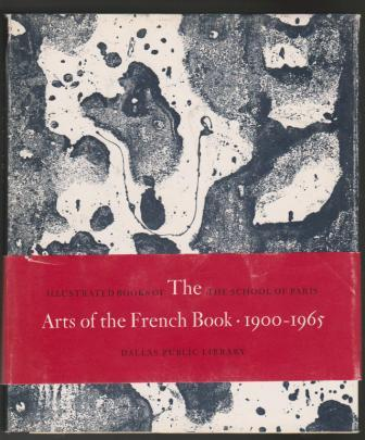 Image for The Arts of the French Book, 1900-1965: Illustrated Books of the School of Paris