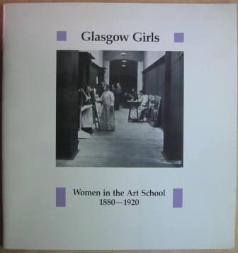 Image for Glasgow Girls: Women in the Art School, 1880-1920