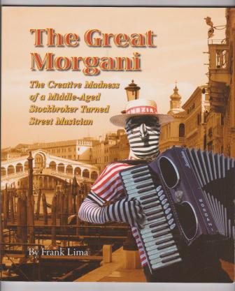 Image for The Great Morgani, The Creative Madness of a Middle-Aged Stockbroker Turned Street Musician
