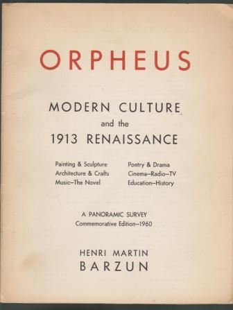 Image for Orpheus, Modern Culture and the 1913 Renaissance [ Painting & Sculpture, Architecture & Crafts, Music-The Novel, Poetry & Drama, Cinema-Radio-TV, Education-History] A Panoramic Survey, Commemorative Edition-1960