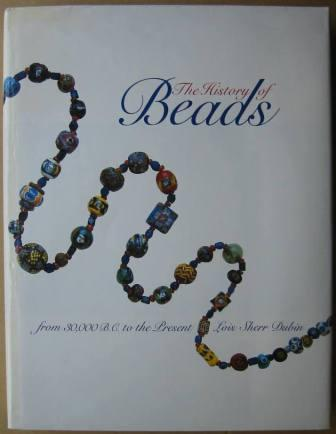 Image for The History of Beads: from 30,000B.C. to the Present