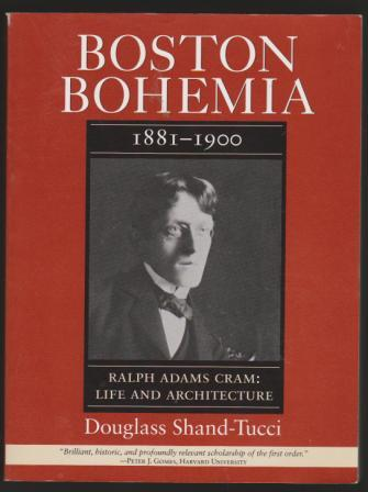 Image for Boston Bohemia, 1881- 1900 / Ralph Adams Cram; Life and Architecture