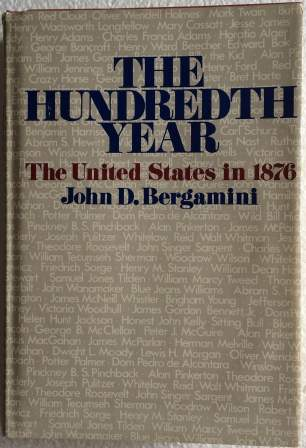 Image for The Hundredth Year: The United States in 1876