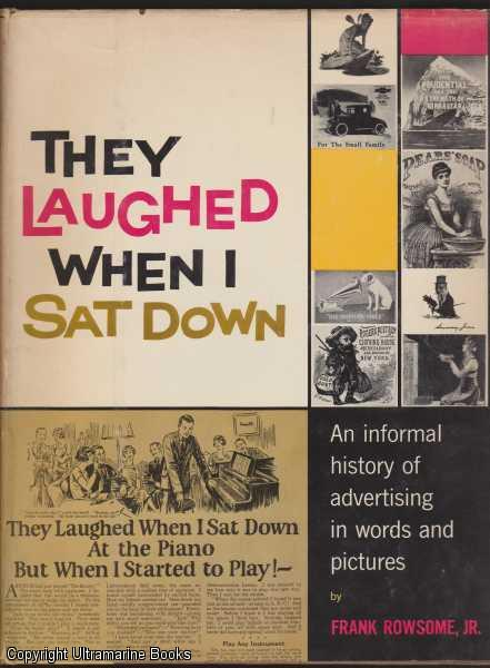 Image for They Laughed When I Sat Down: An Informal History of Advertising in Words and Pictures