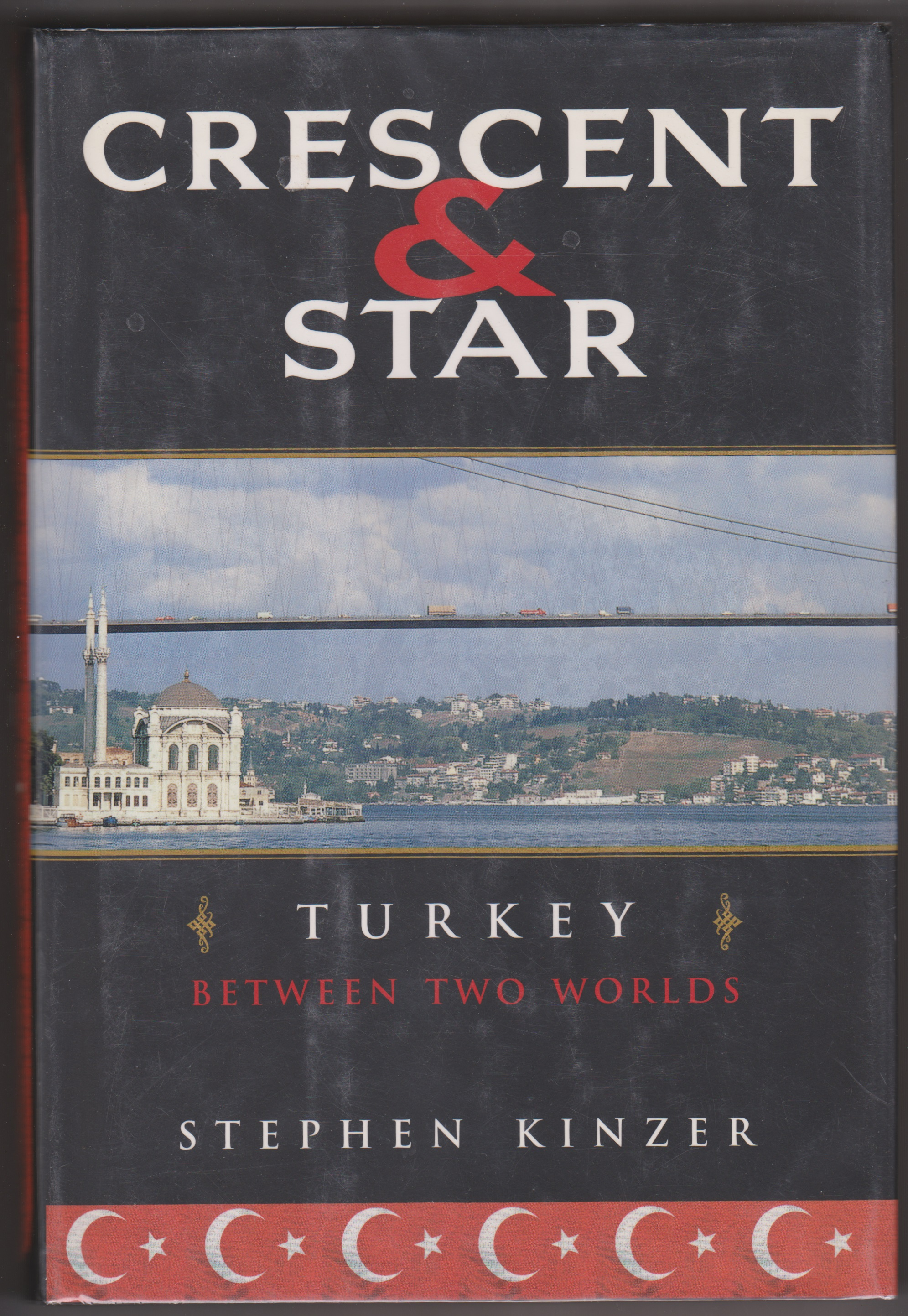 Image for Crescent and Star: Turkey Between Two Worlds
