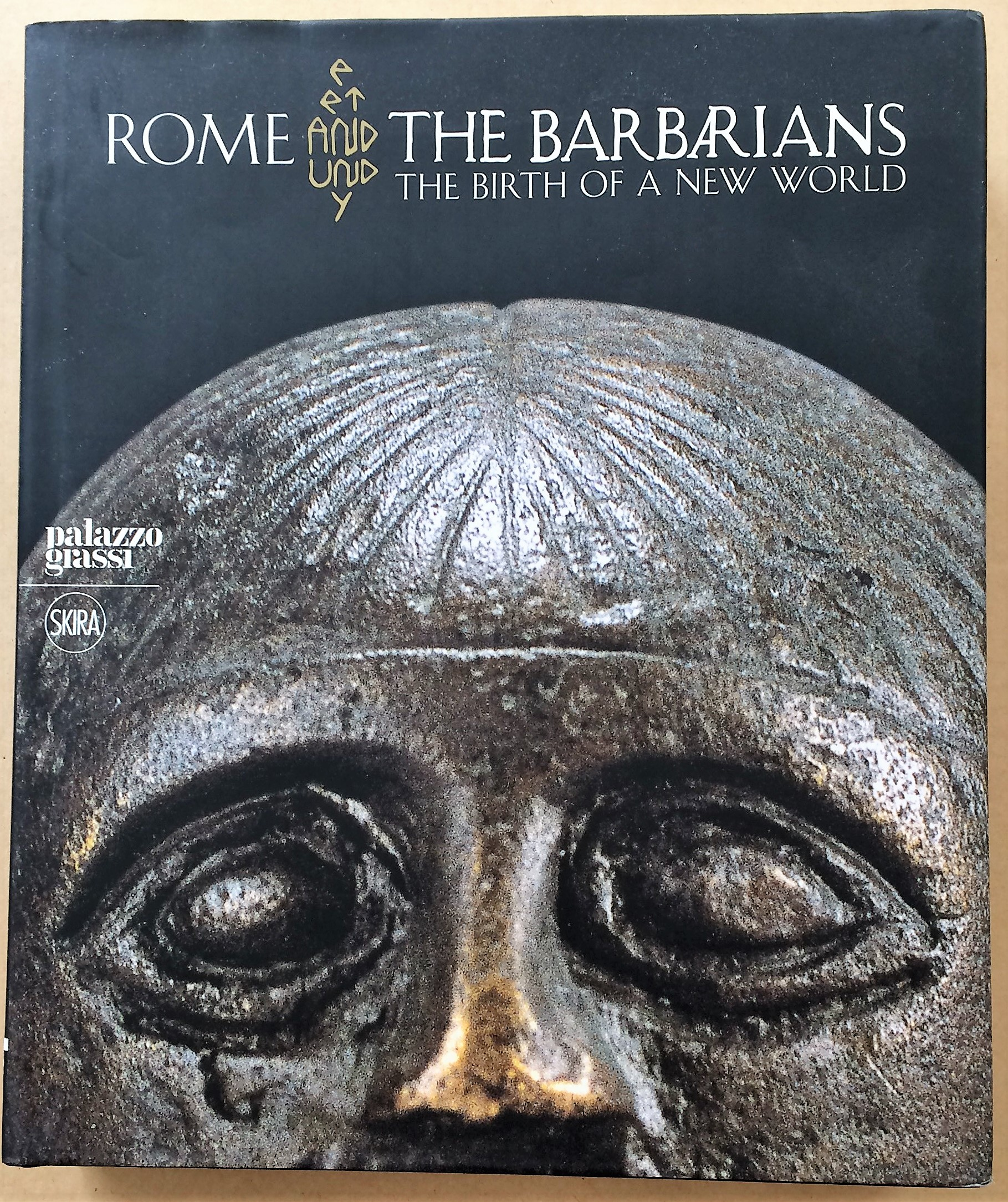 Image for Rome and the Barbarians, The Birth of a New World