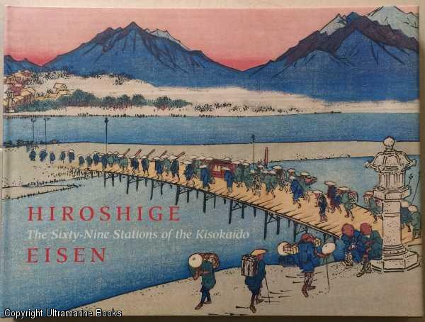 Image for Hiroshige / Eisen, The Sixty-Nine Staions of the Kisokaido