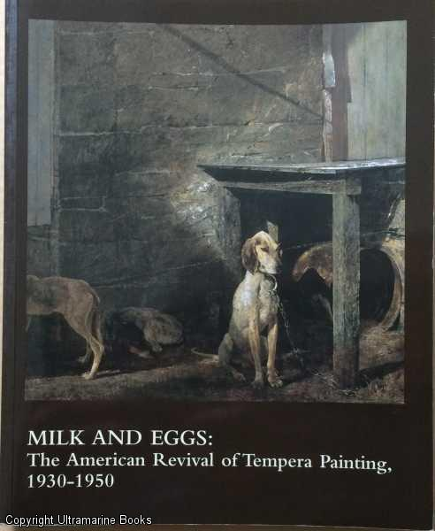 Image for Milk and Eggs: The American Revival of Tempera Painting, 1930-1950