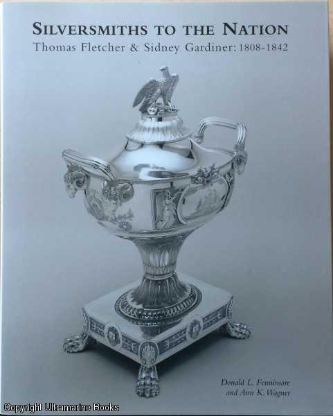 Image for Silversmiths to the Nation: Thomas Fletcher and Sidney Gardiner, 1808-1842