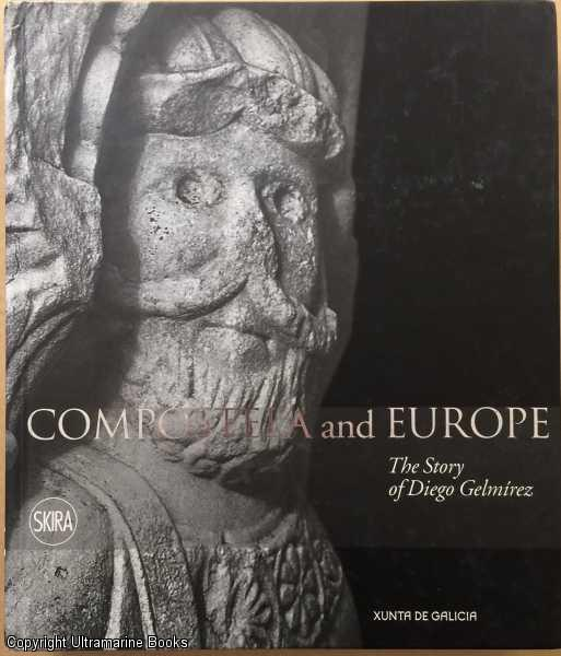 Image for Compostela and Europe: The Story of Diego Gelmirez