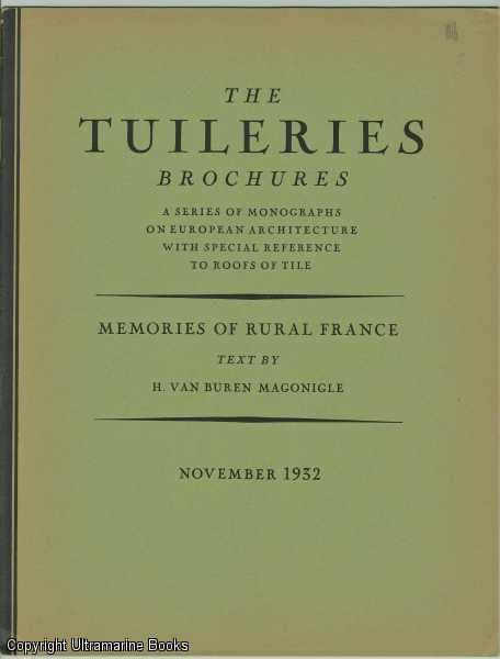 Image for Mmeories of Rural France. The Tuilleries Brochures, Volume IV, Number 6,  November 1932