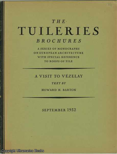 Image for A Visit to Vezelay. The Tuilleries Brochures, Volume IV, Number 5,  September 1932