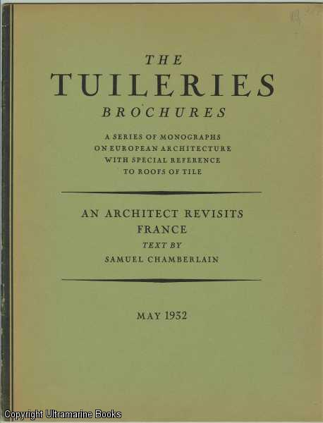 Image for An Architect Revisits France. The Tuilleries Brochures, Volume IV, Number 3,  May 1932