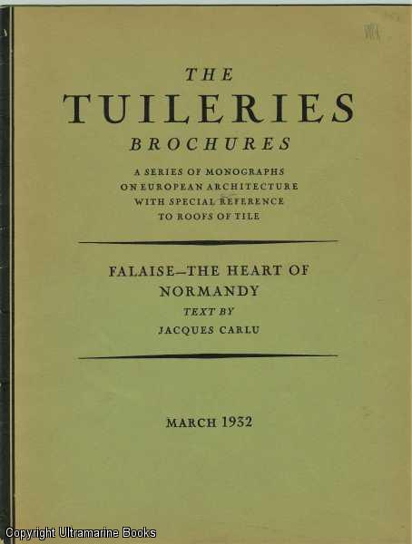 Image for Falaise - The Heart of Normandy. The Tuilleries Brochures, Volume IV, Number 2,  March 1932