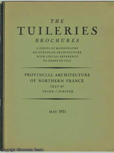Image for Provincial Architecture of Northern France. The Tuilleries Brochures, Volume III, Number 3,  May, 1931