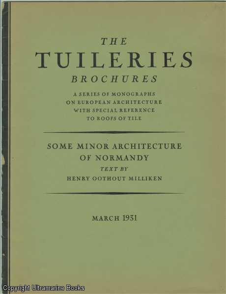 Image for Some Minor Architecture of Normandy. The Tuilleries Brochures, Volume III, Number 2,  March, 1931