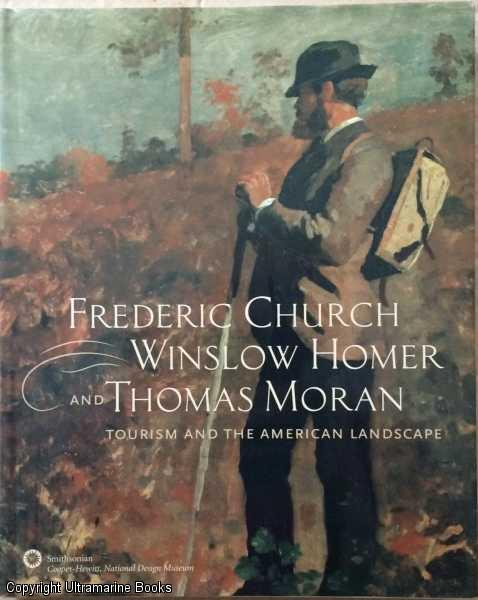 Image for Frederic Church, Winslow Homer and Thomas Moran: Tourism and the American Landscape