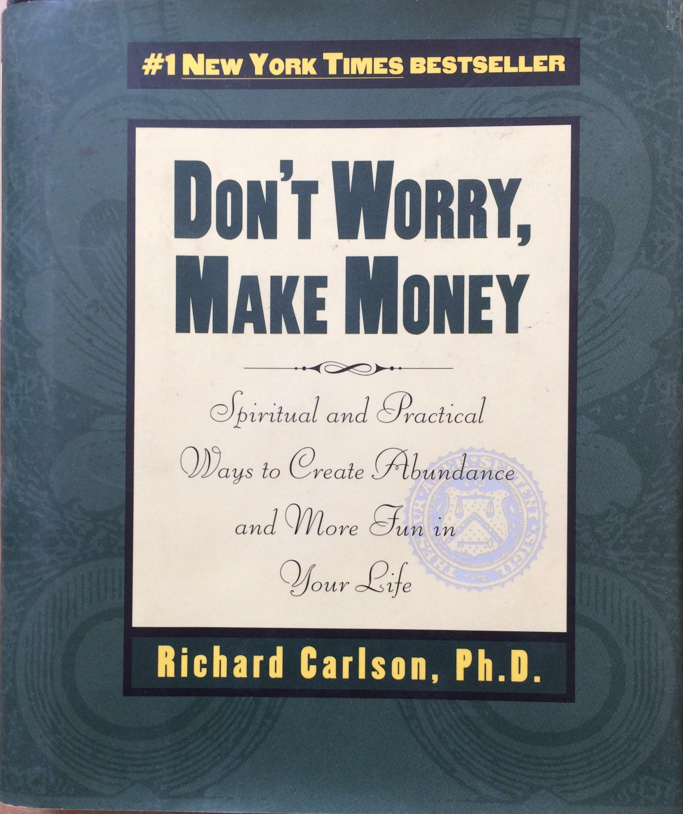 Image for Don't Worry, Make Money: Spiritual and Practical Ways to Create Abundance and More Fun in Your Life