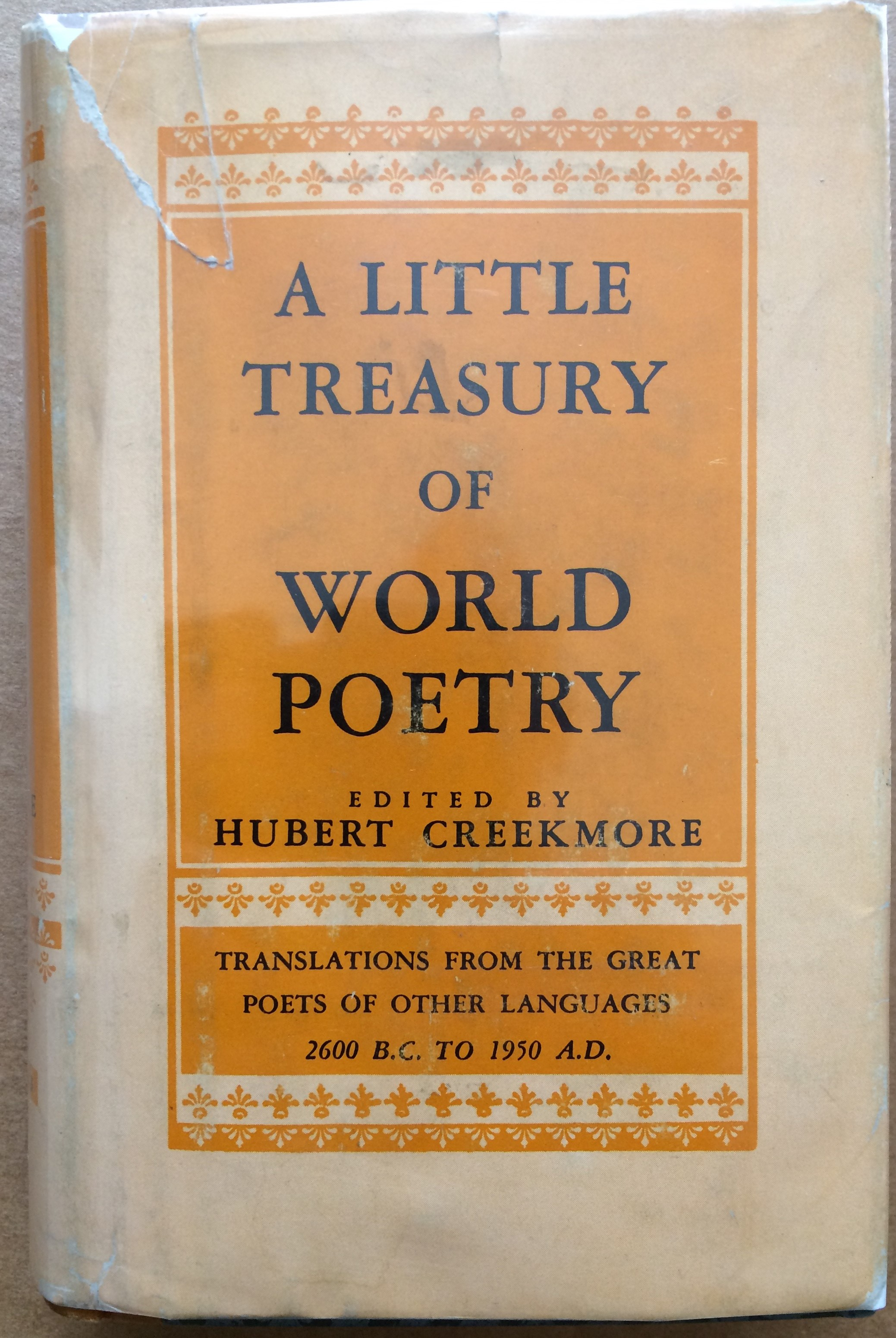 Image for A Little Treasury of World Poetry, Translations from the Great Poets of Other Languages  2600 B.C. to 1950 A.D.