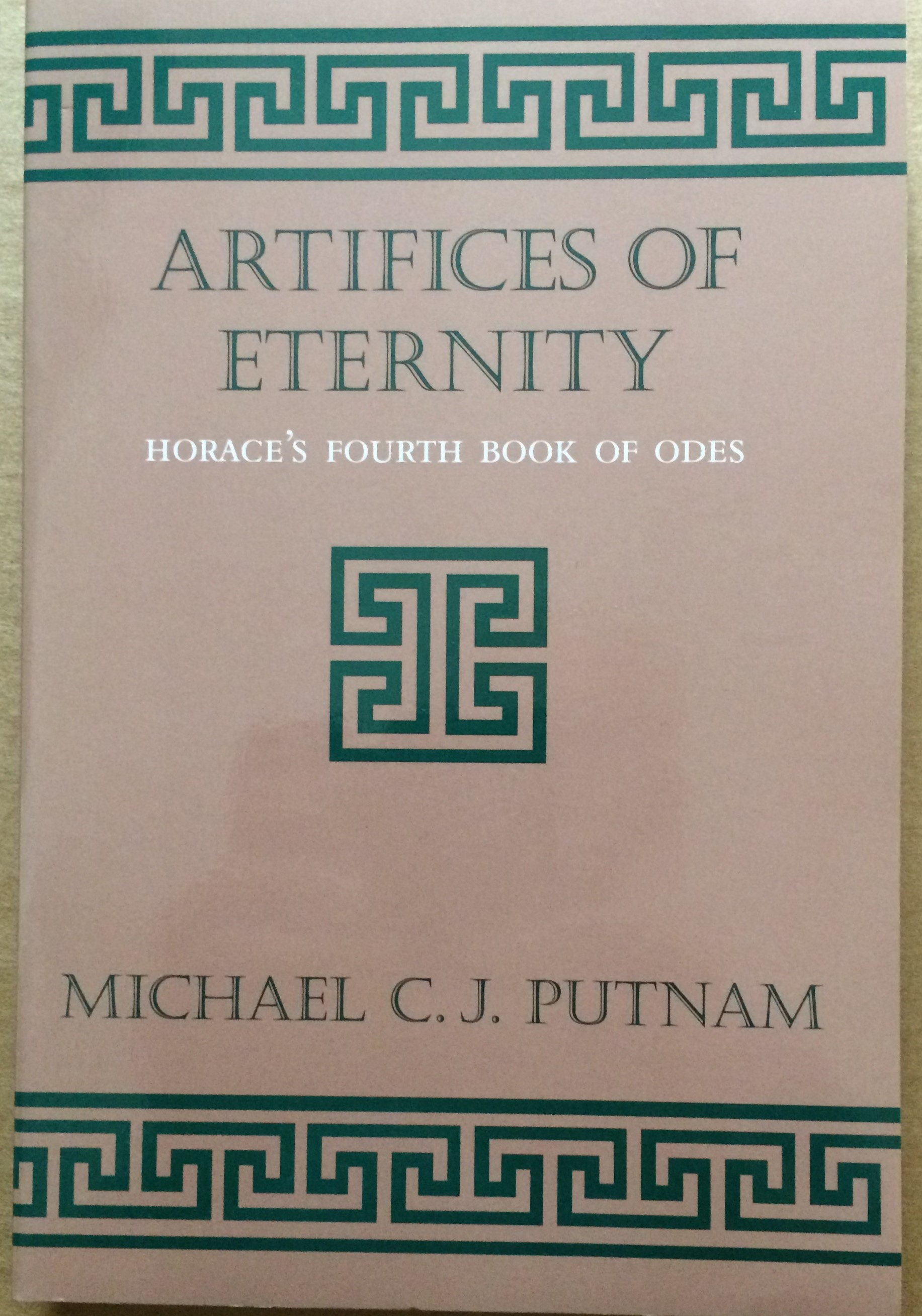 Image for Artifices of Eternity, Horace's Fourth Book of Odes