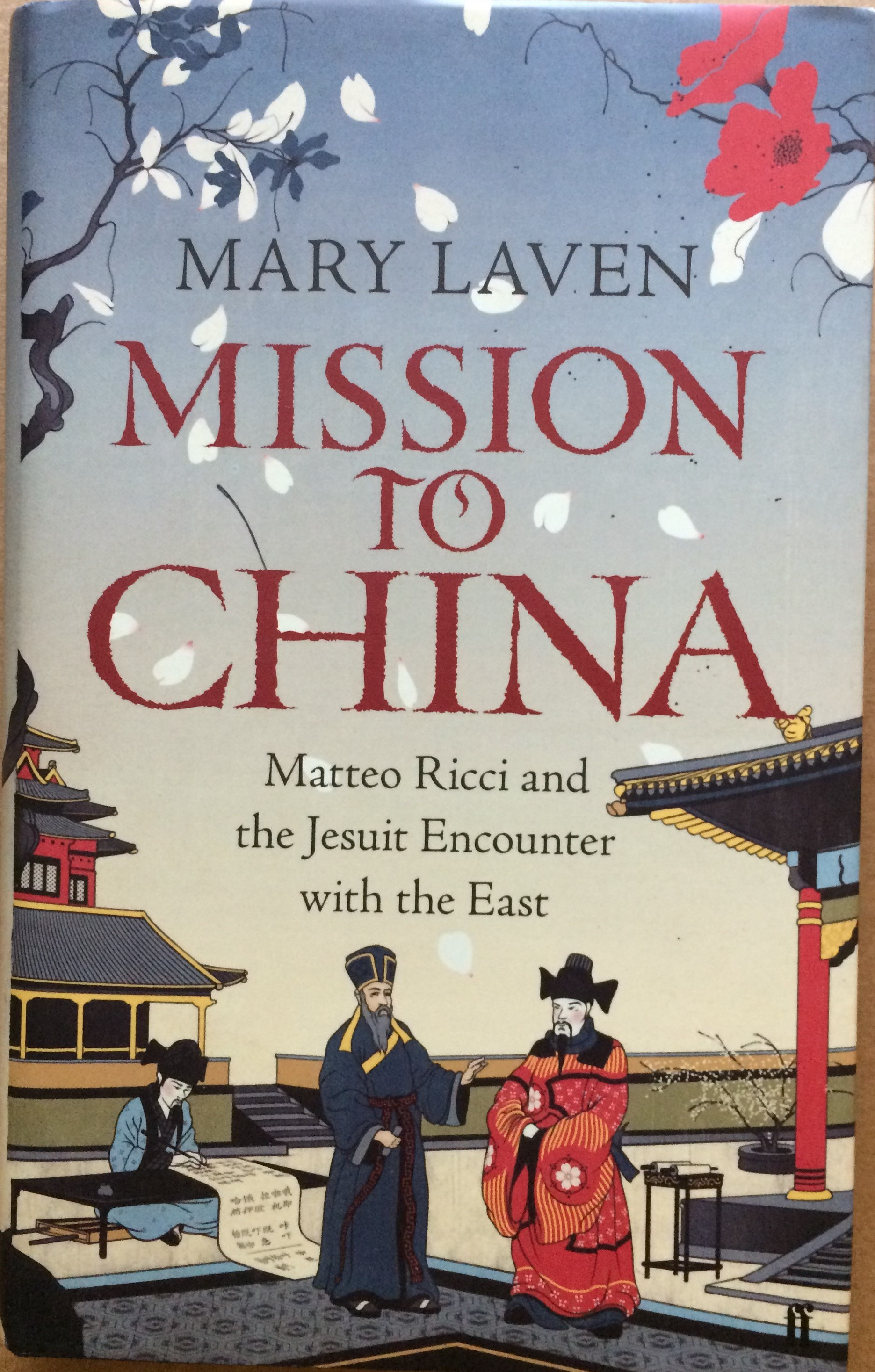 Image for Mission to China: Matteo Ricci and the Jesuit Encounter with the East