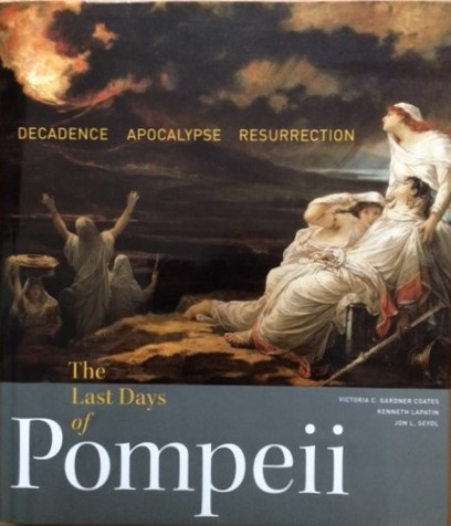 Image for The Last Days of Pompeii: Decadence, Apocalypse, Resurrection