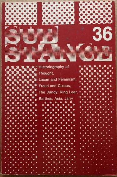 Image for Sub-Stance 36: Historiography of Thought, Lacan and Cixous, The Dandy, King Lear, Barthes, Asia, Jarry