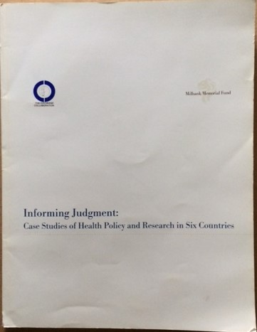 Image for Informing Judgment: Case Studies of Health Policy and Research in Six Countries