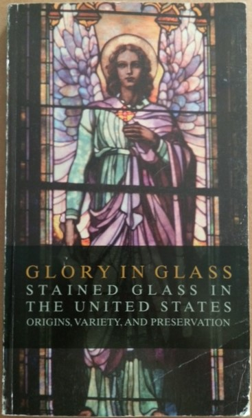 Image for Glory in Glass: Stained Glass in The United States.: Origins, Variety, and Preservation