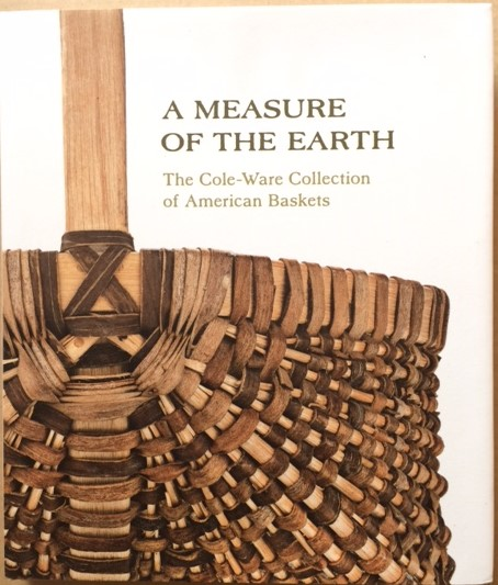 Image for A Measure of the Earth: The Cole-Ware Collection of American Baskets