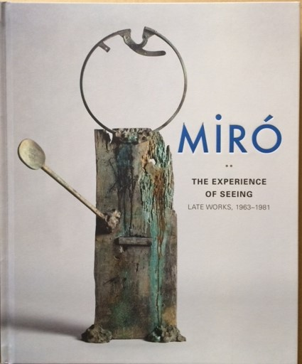 Image for MIRÓ, The Experience of Seeing. Late Works, 1963-1981