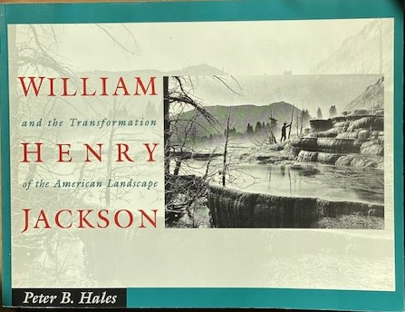 Image for William Henry Jackson and the Transformation of the American Landscape